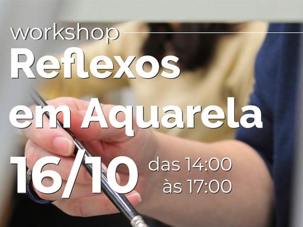 Reflexos em Aquarela, com Lílian Arbex
