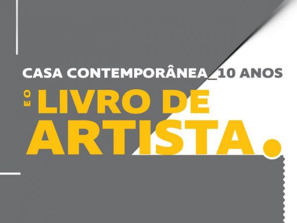 Casa Contemporânea_10 anos e o Livro de Artista