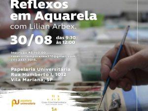 Workshop Reflexos em Aquarela, com Lílian Arbex